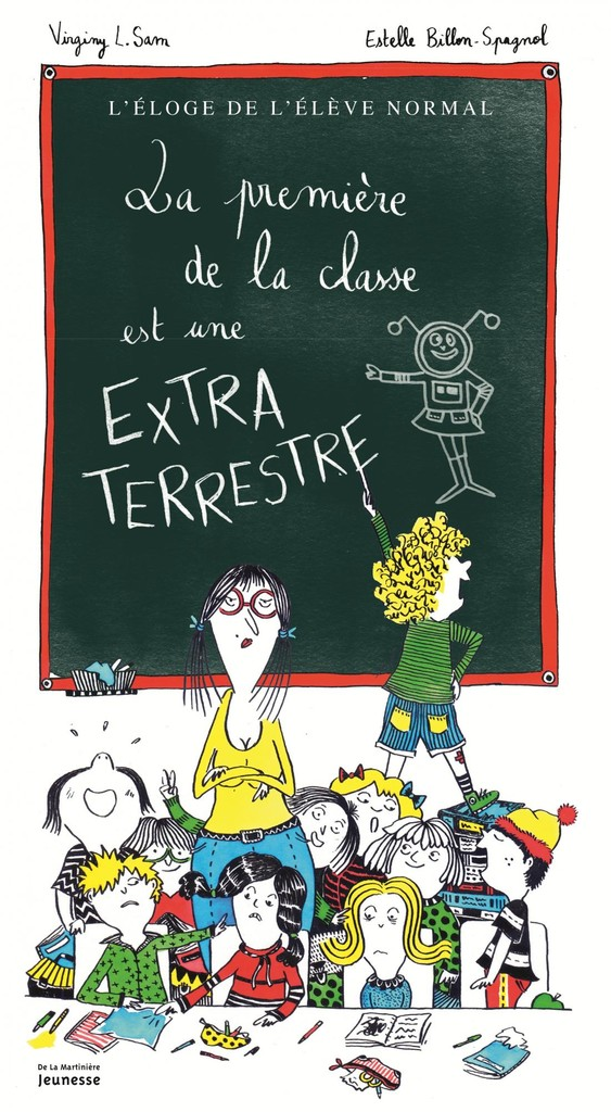 La Première de la classe est une extraterrestre : l'éloge de l'élève normal | SAM, Virginy L.. Auteur