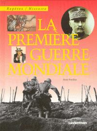 La Première guerre mondiale   Ponthus, René (1949-....). Auteur