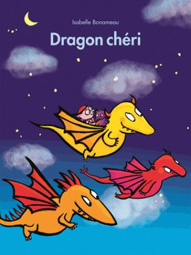 Dragon chéri / Isabelle Bonameau | Bonameau, Isabelle (1967-....). Auteur