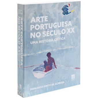 Arte portuguesa no século XX : uma história crítica | Almeida, Bernardo Pinto de (1954-....). Auteur