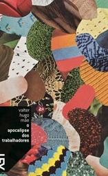 O Apocalipse dos trabalhadores   Mãe, Valter Hugo (1971-....). Auteur