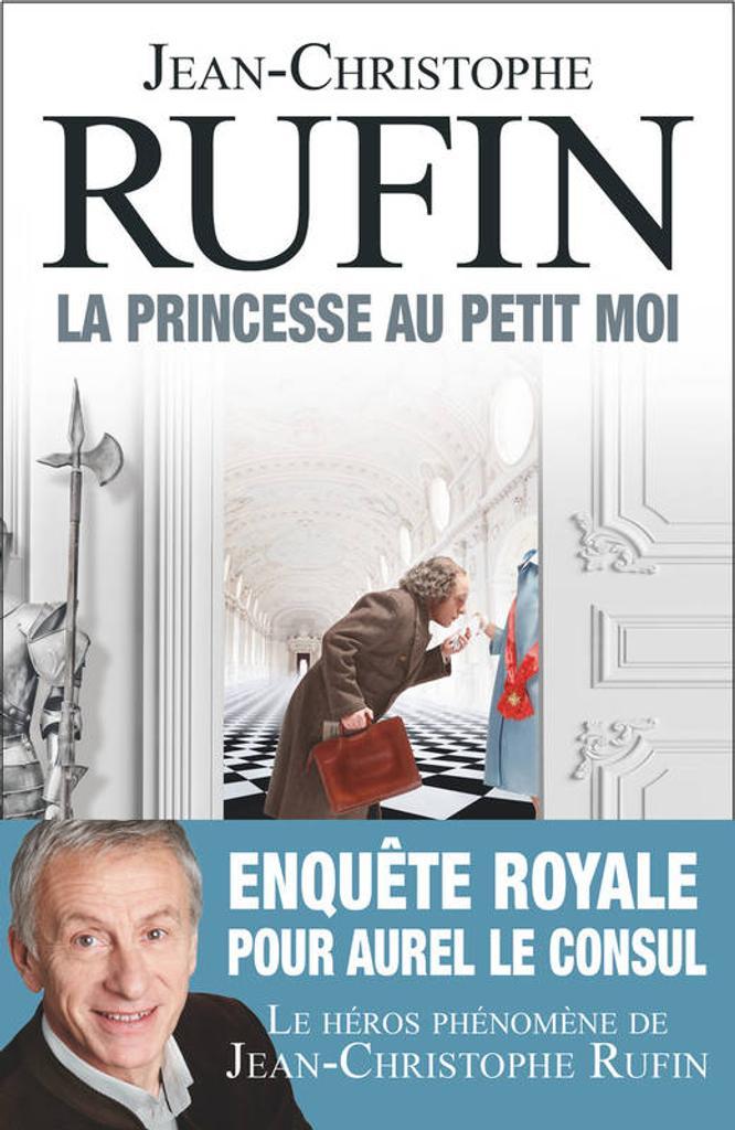 La princesse au petit moi   Rufin, Jean-Christophe (1952-....). Auteur