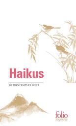 Haikus de printemps et d'été / édition traduite du japonais, présentée et annotée par Corinne Atlan et Zéno Bianu |