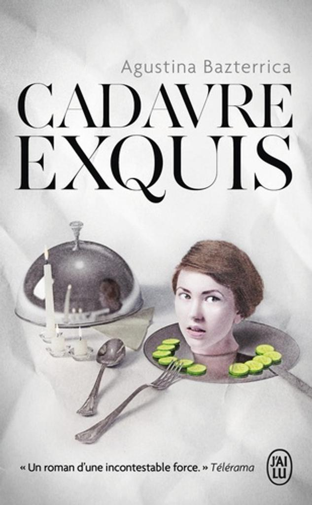 Cadavre exquis : roman / Agustina Bazterrica   Bazterrica, Agustina (1974-....). Auteur