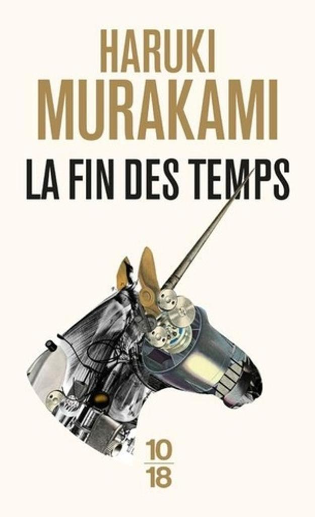 La fin des temps / Haruki Murakami   Murakami, Haruki (1949-....). Auteur