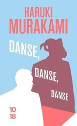 Danse, danse, danse / Haruki Murakami | Murakami, Haruki (1949-....). Auteur