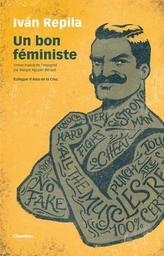 Un bon féministe / Ivan Repila | Repila, Ivan (1978-....). Auteur
