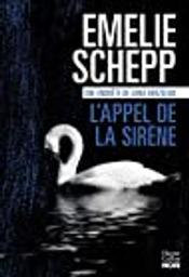 L' appel de la sirène / Emelie Schepp | Schepp, Emelie (1979-....). Auteur