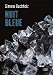 Nuit bleue / Simone Buchholz | Buchholz, Simone (1972-....). Auteur