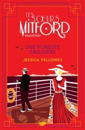 Une funeste croisière / Jessica Fellowes | Fellowes, Jessica. Auteur