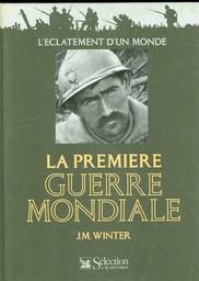 La Première guerre mondiale : l'éclatement du monde   Winter, Jay (1945-....). Auteur