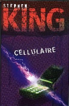 Cellulaire : roman   King, Stephen (1947-....). Auteur