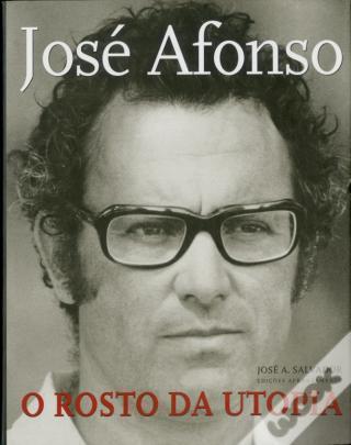 José Afonso : o rosto da utopia   Salvador, José Antonio. Auteur