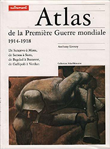 Atlas de la première guerre mondiale | Livesey, Anthony. Auteur