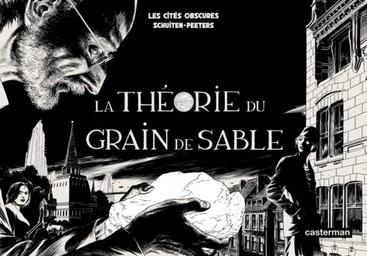 La Théorie du grain de sable. 1/2 | Peeters, Benoît (1956-....). Auteur