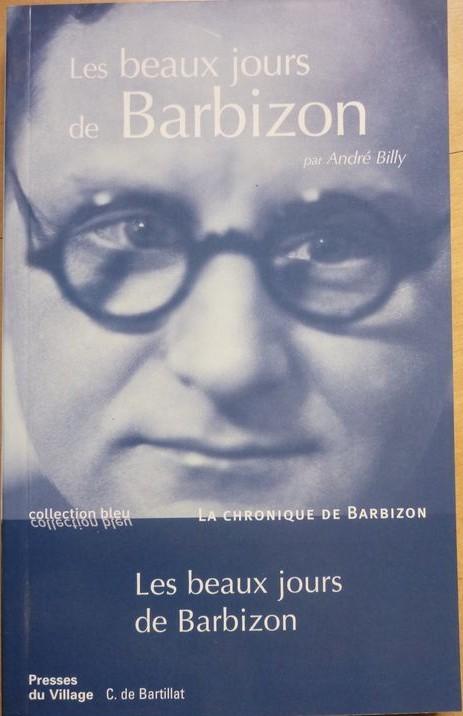 Les Beaux jours de Barbizon | Billy, André. Auteur