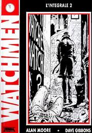 Les Gardiens = Watchmen. Tome 2 | Moore, Alan (1953-....). Auteur