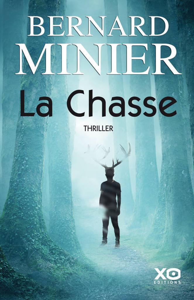 La chasse : thriller / Bernard Minier   Minier, Bernard (1960-....). Auteur