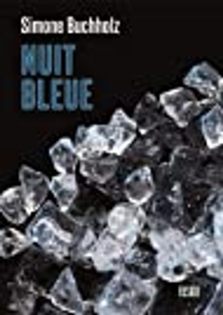 Nuit bleue / Simone Buchholz   Buchholz, Simone (1972-....). Auteur