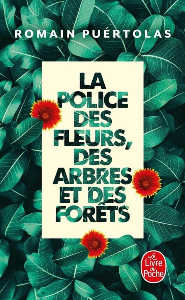 La police des fleurs, des arbres et des forêts : roman / Romain Puértolas   Puértolas, Romain (1975-....). Auteur
