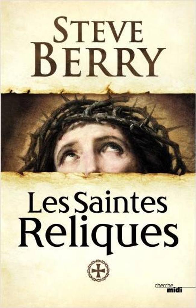 Les saintes reliques / Steve Berry   Berry, Steve (1955-....). Auteur